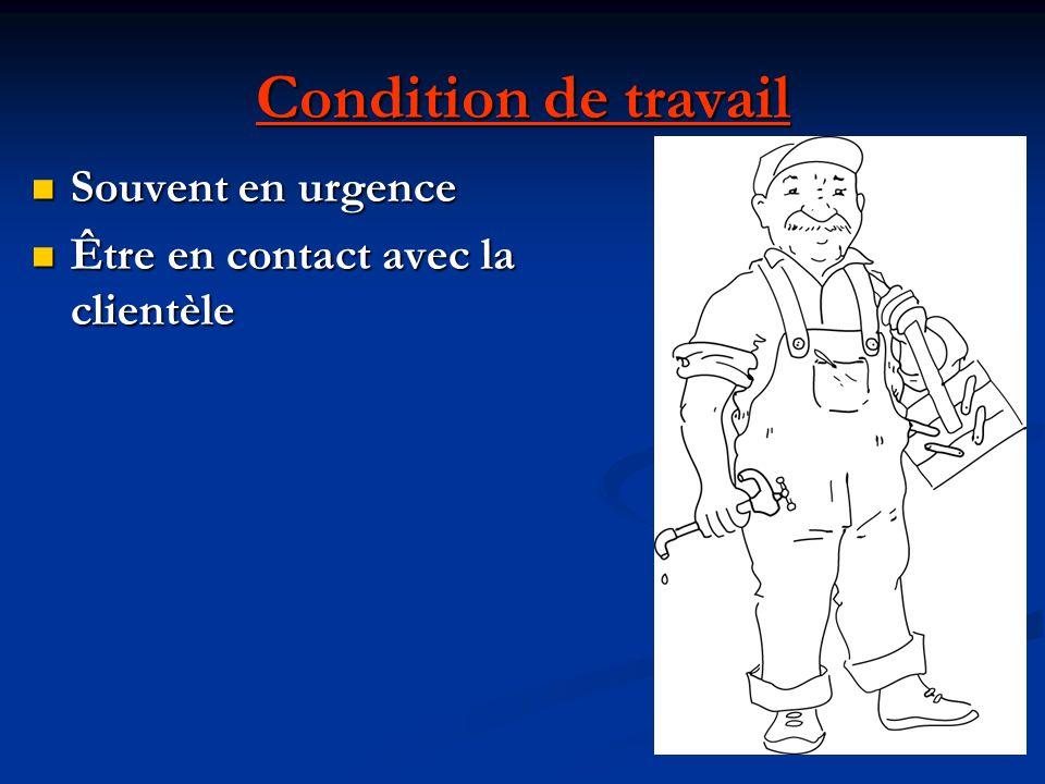 Condition de travail Souvent en urgence