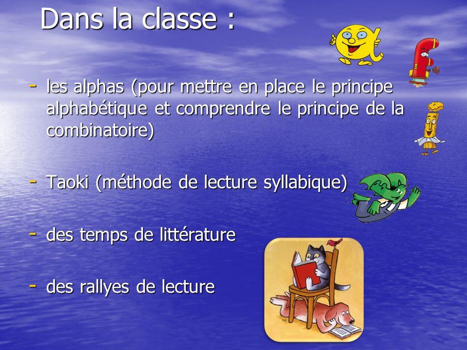 Dans la classe : les alphas (pour mettre en place le principe alphabétique et comprendre le principe de la combinatoire)
