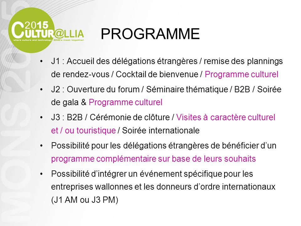 PROGRAMME J1 : Accueil des délégations étrangères / remise des plannings de rendez-vous / Cocktail de bienvenue / Programme culturel.