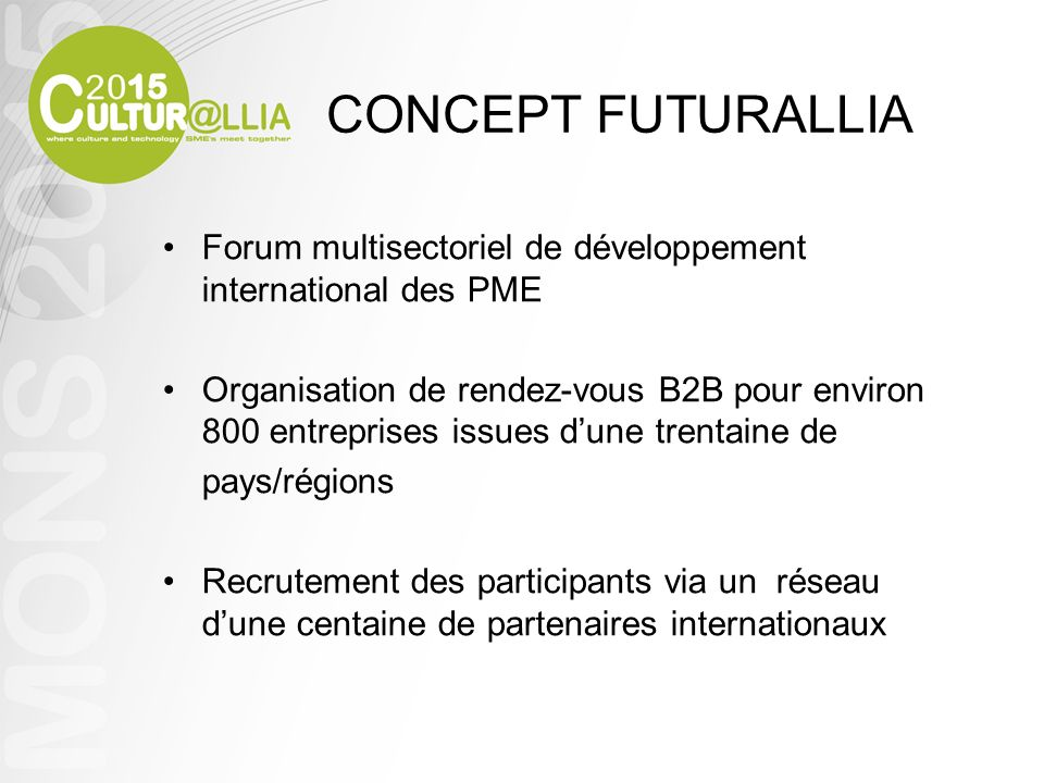 CONCEPT FUTURALLIAForum multisectoriel de développement international des PME.