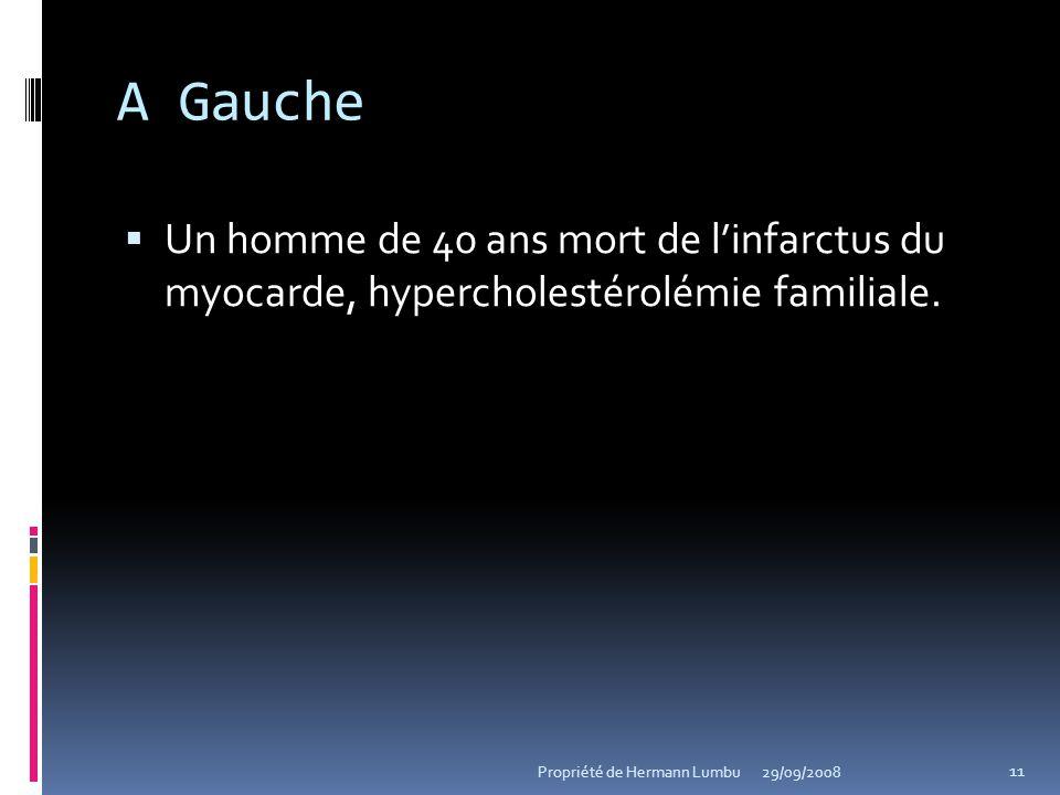 A Gauche Un homme de 40 ans mort de l'infarctus du myocarde, hypercholestérolémie familiale. Propriété de Hermann Lumbu.