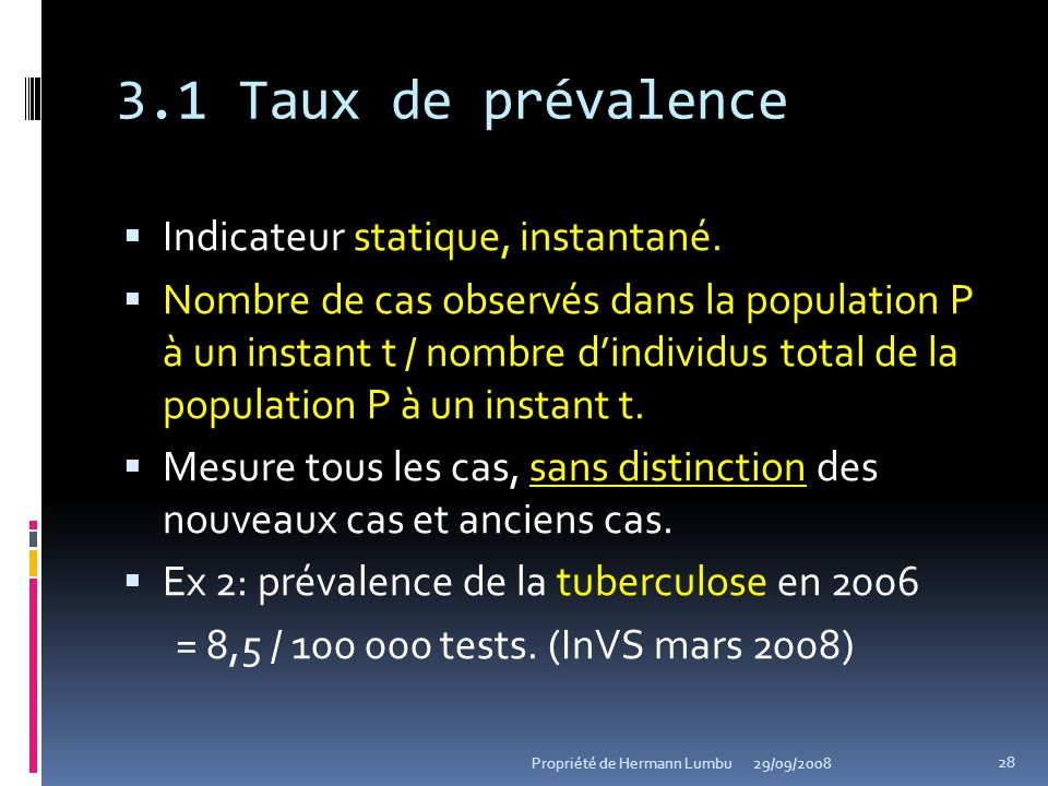 3.1 Taux de prévalence Indicateur statique, instantané.
