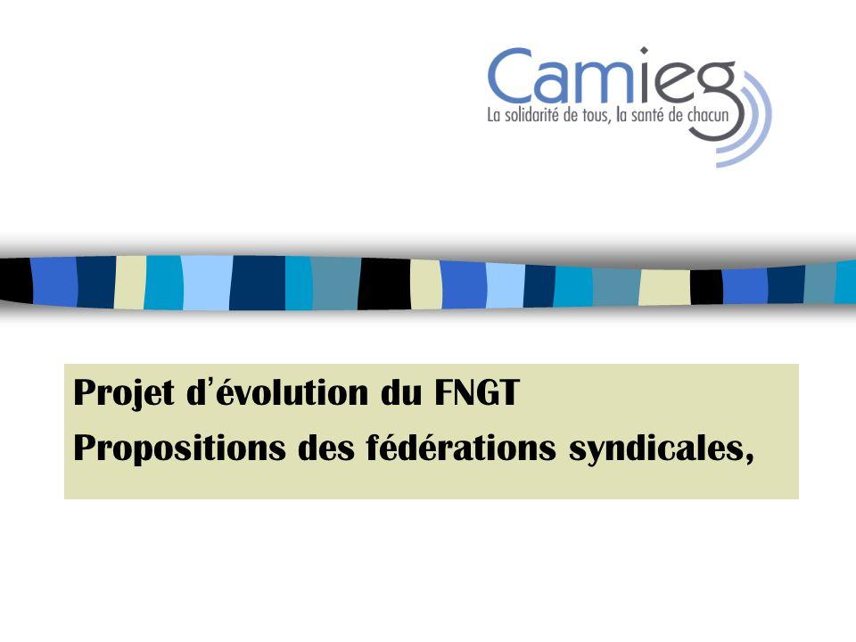 Projet d'évolution du FNGT Propositions des fédérations syndicales,