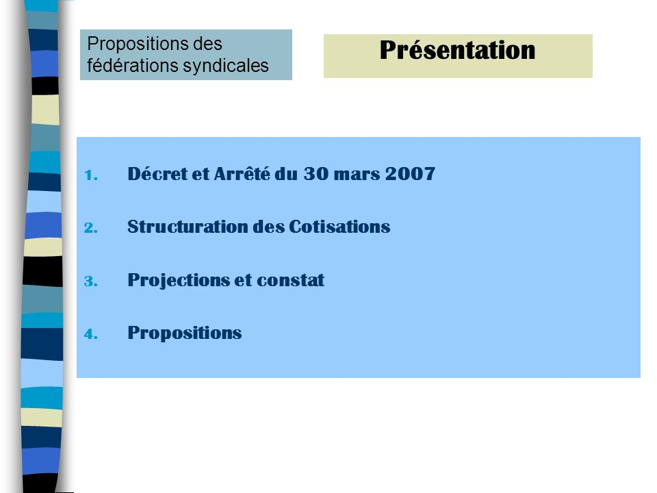 Présentation Décret et Arrêté du 30 mars 2007
