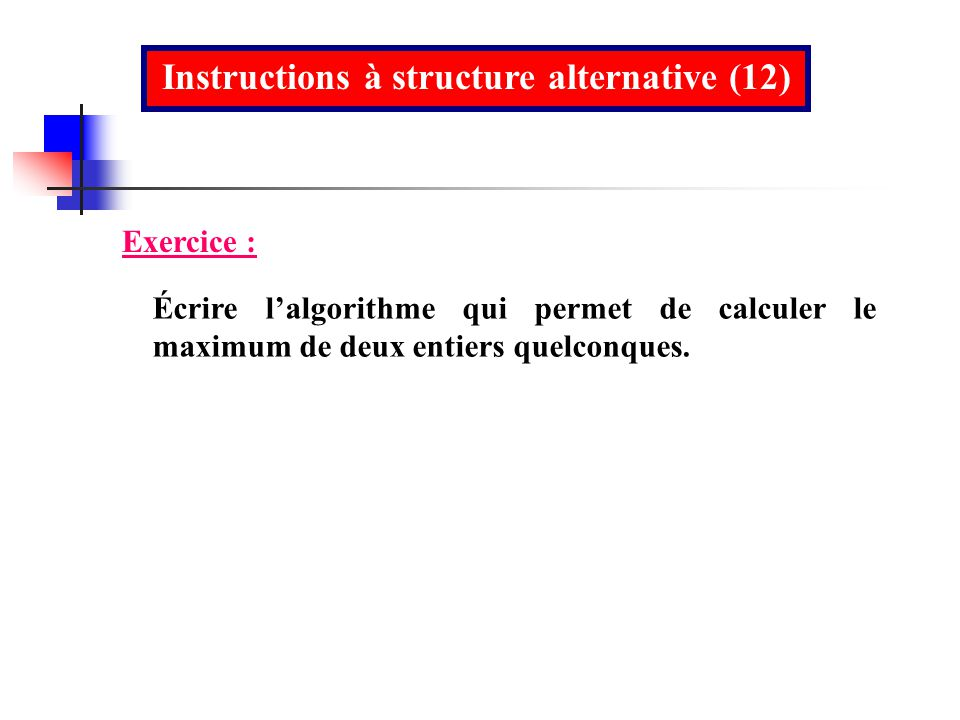 Instructions à structure alternative (12)
