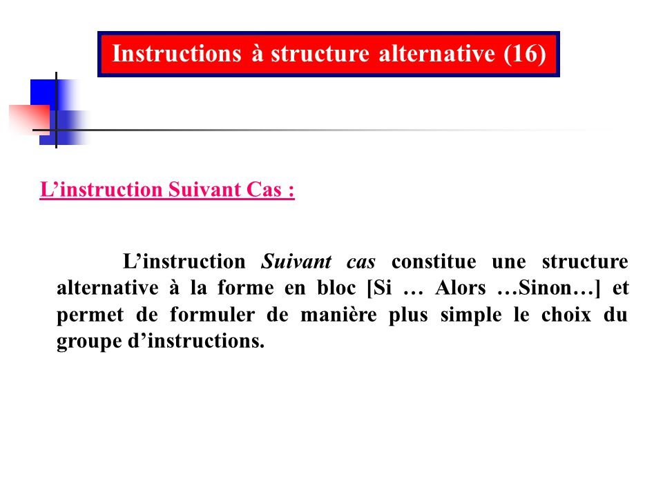 Instructions à structure alternative (16)