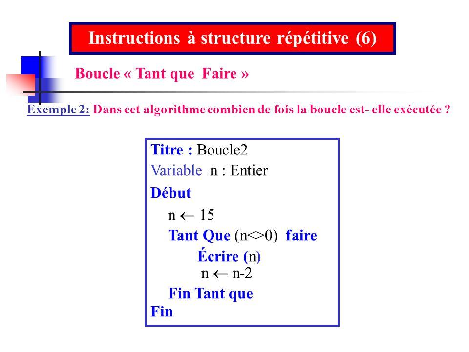 Instructions à structure répétitive (6)