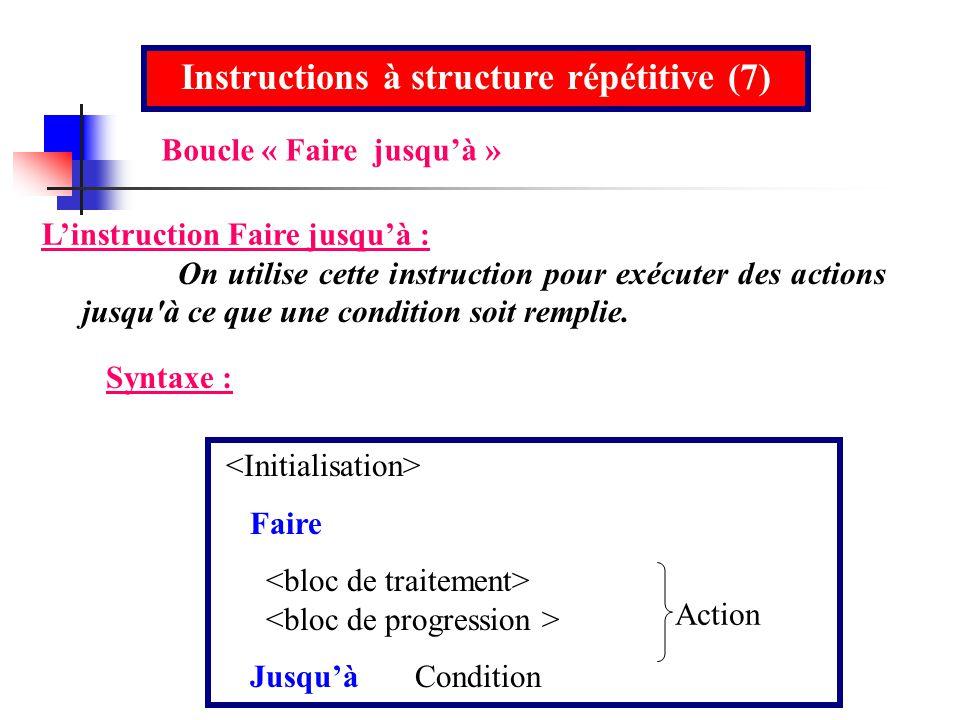 Instructions à structure répétitive (7)