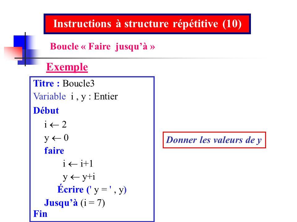 Instructions à structure répétitive (10)