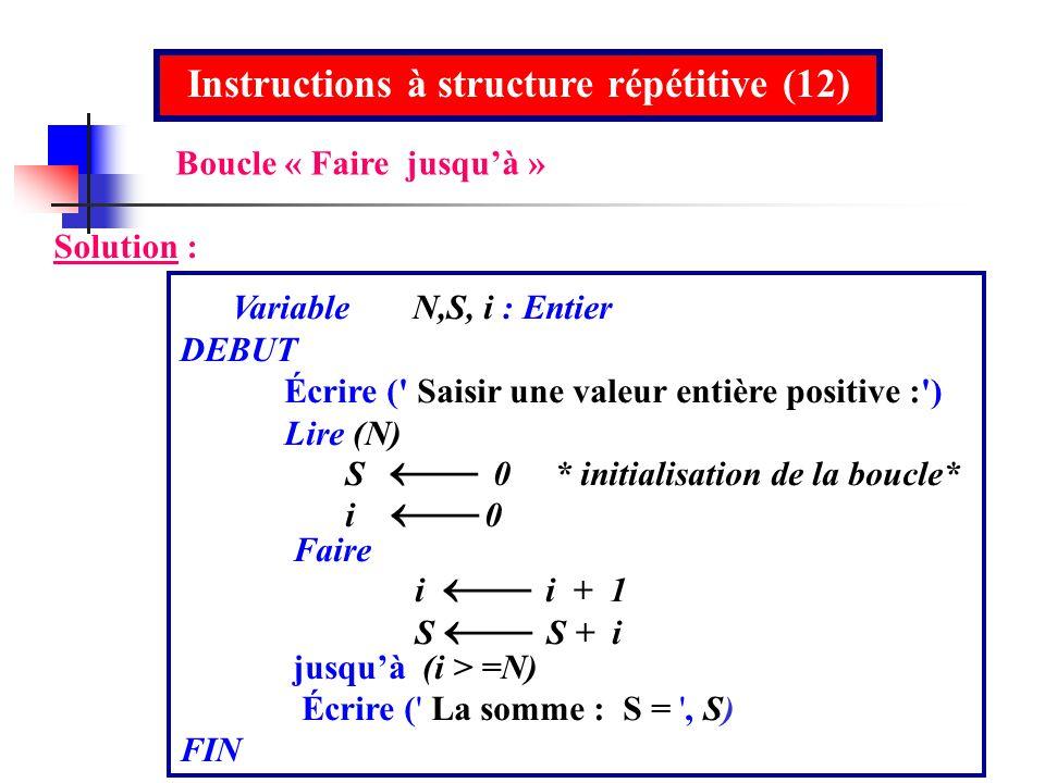 Instructions à structure répétitive (12)