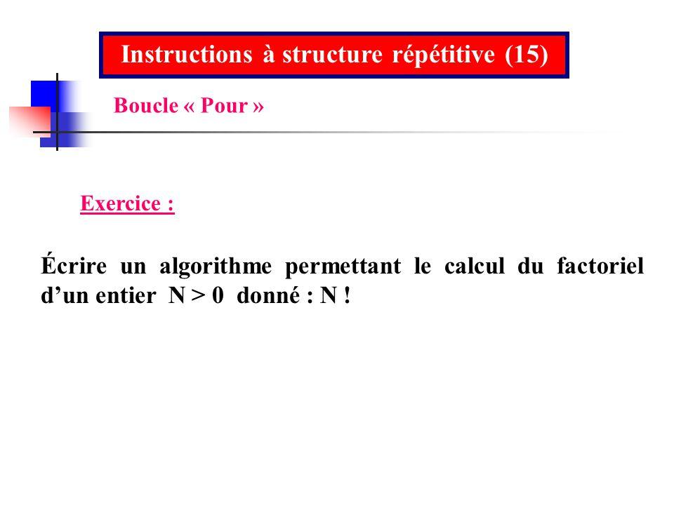 Instructions à structure répétitive (15)