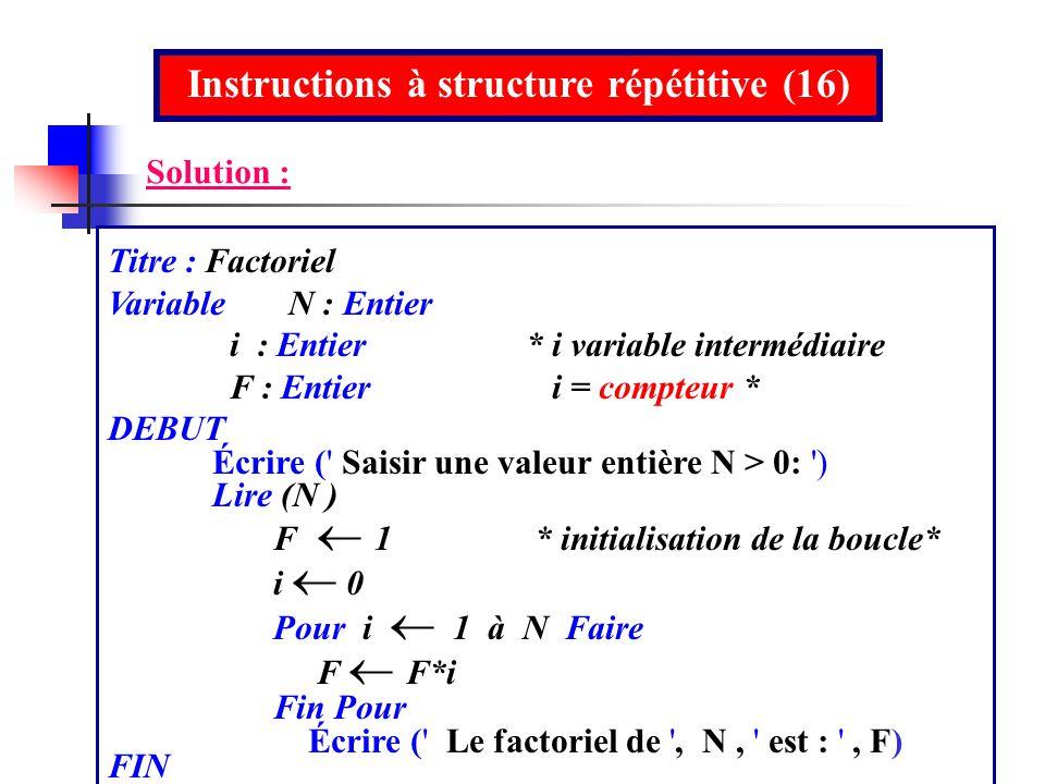 Instructions à structure répétitive (16)