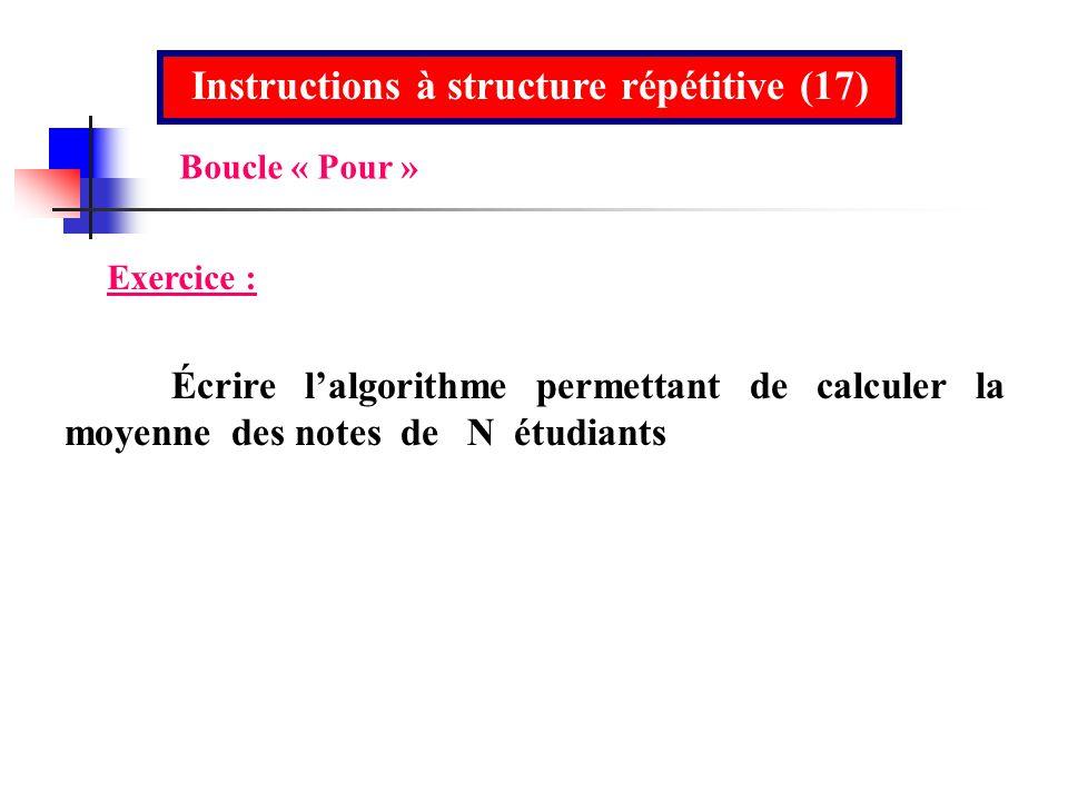 Instructions à structure répétitive (17)
