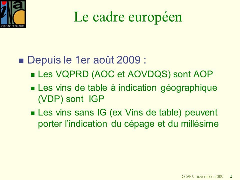 Le cadre européen Depuis le 1er août 2009 :