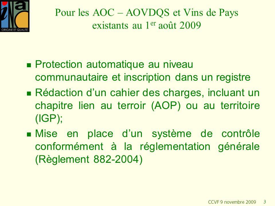 Pour les AOC – AOVDQS et Vins de Pays existants au 1er août 2009