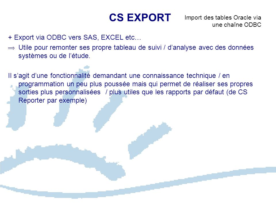 CS EXPORT + Export via ODBC vers SAS, EXCEL etc…