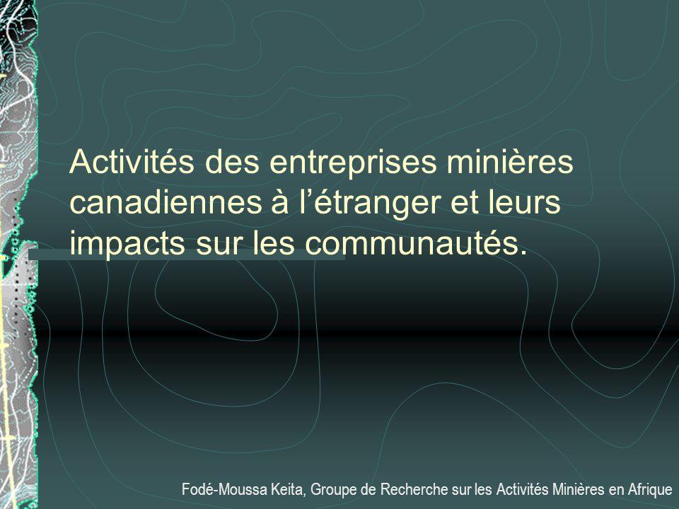 Activités des entreprises minières canadiennes à l'étranger et leurs impacts sur les communautés.