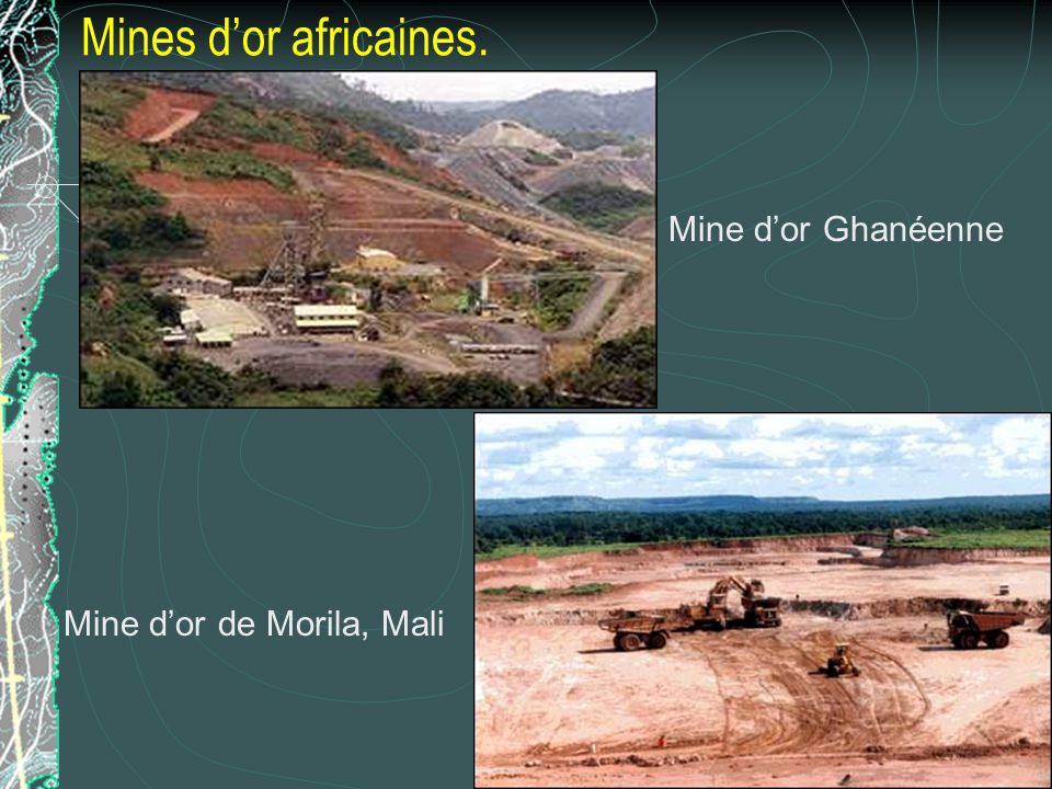 Mines d'or africaines. Mine d'or Ghanéenne Mine d'or de Morila, Mali