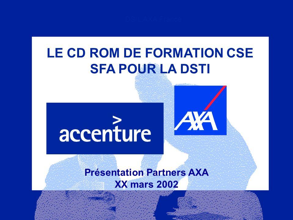 LE CD ROM DE FORMATION CSE SFA POUR LA DSTI Présentation Partners AXA