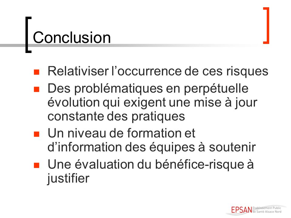 Conclusion Relativiser l'occurrence de ces risques