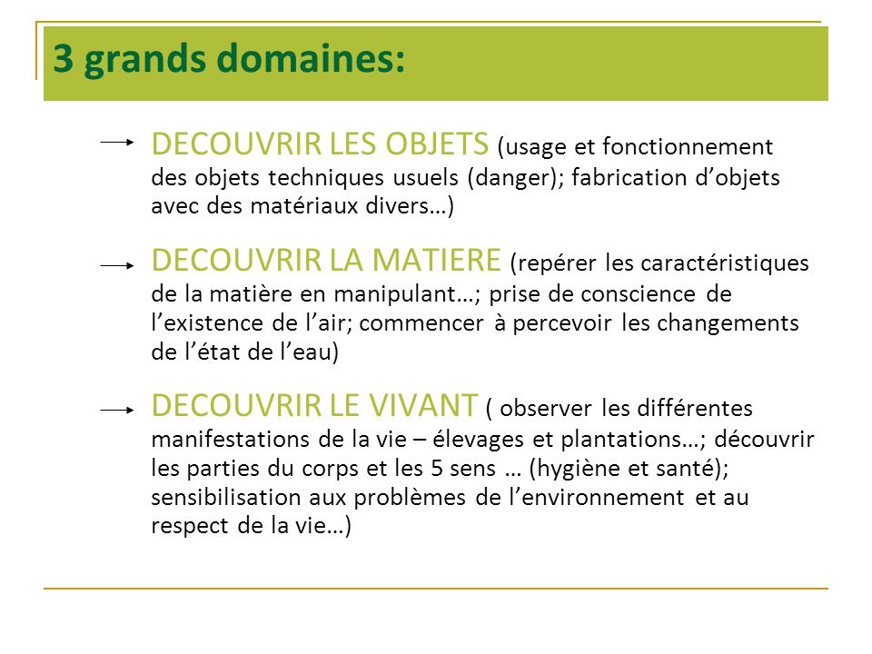 3 grands domaines: