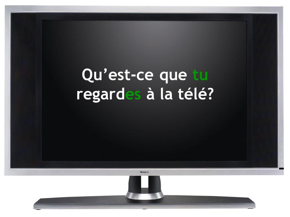 Qu'est-ce que tu regardes à la télé