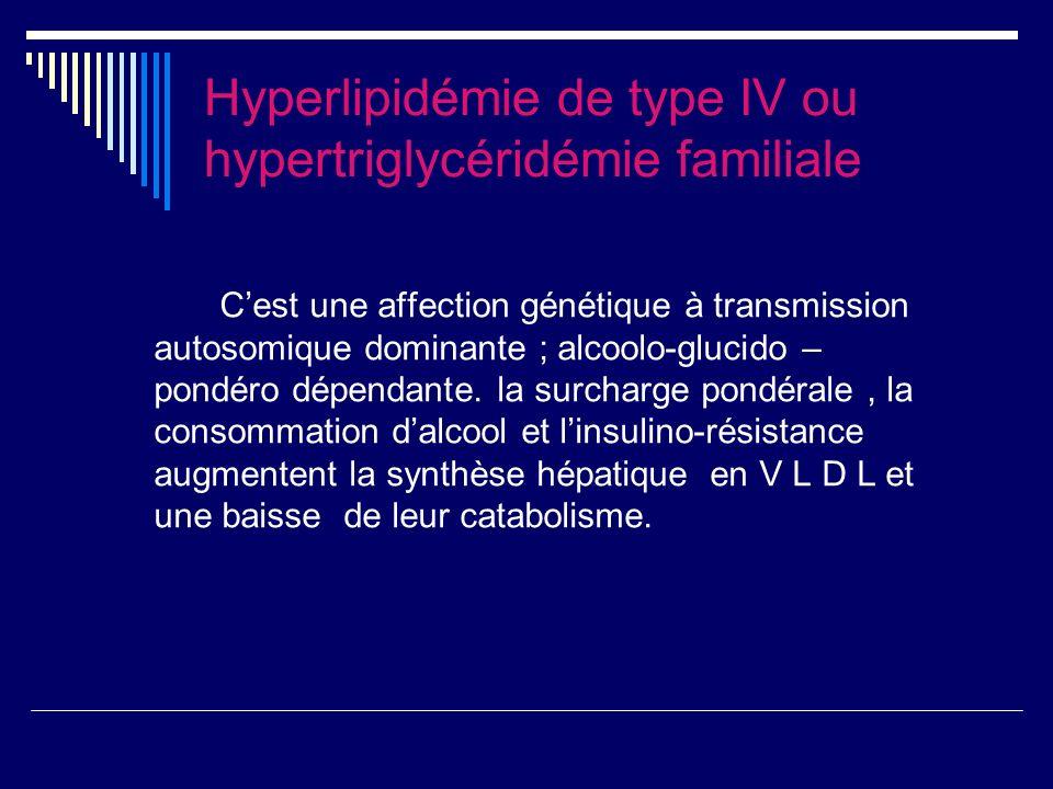 Hyperlipidémie de type IV ou hypertriglycéridémie familiale