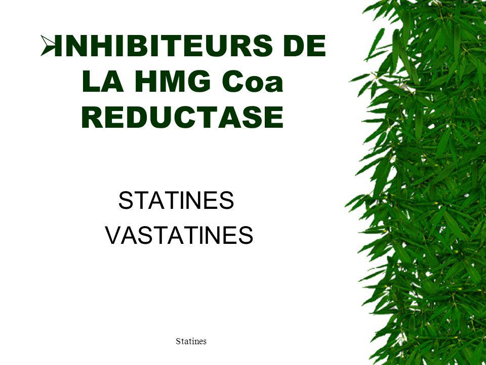 INHIBITEURS DE LA HMG Coa REDUCTASE