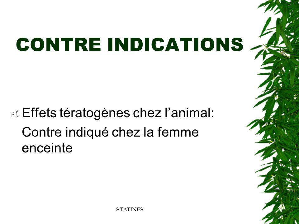 CONTRE INDICATIONS Effets tératogènes chez l'animal: