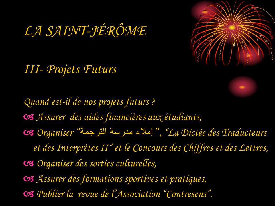 LA SAINT-JÉRÔME III- Projets Futurs