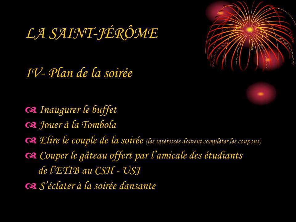 LA SAINT-JÉRÔME IV- Plan de la soirée Inaugurer le buffet