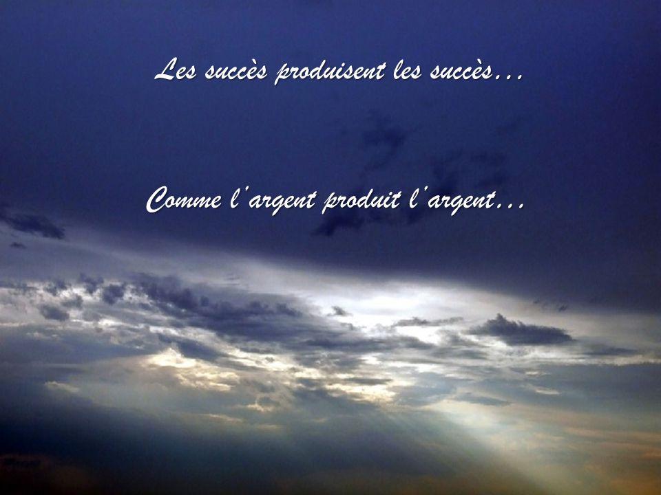Les succès produisent les succès…