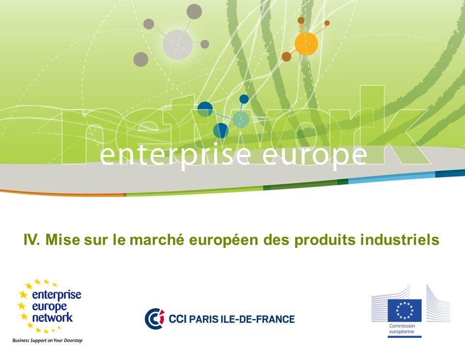 IV. Mise sur le marché européen des produits industriels