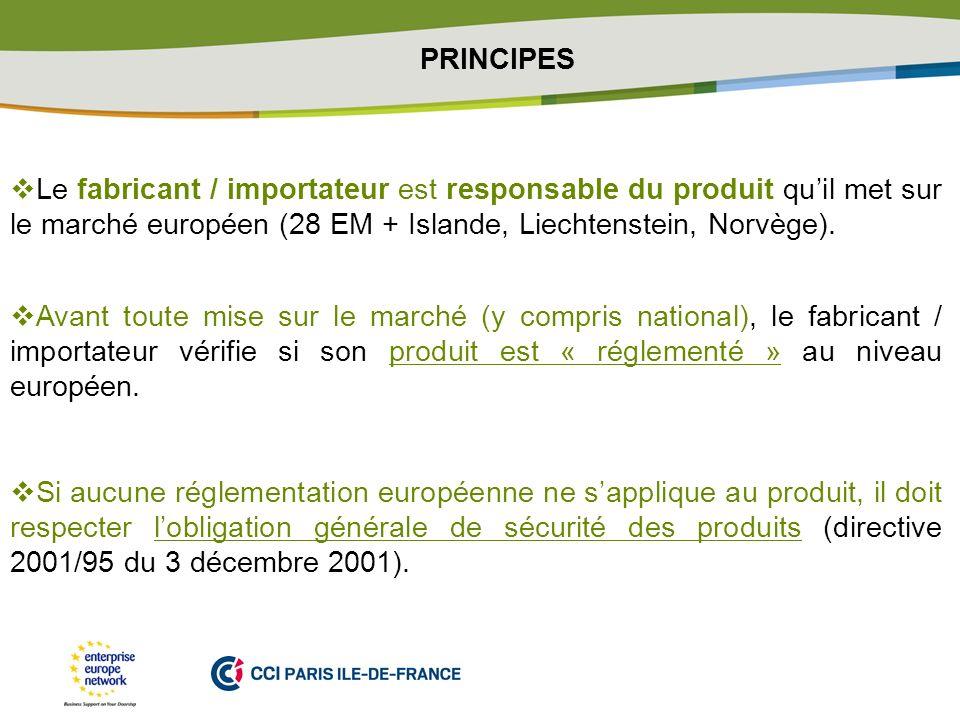 PRINCIPES Le fabricant / importateur est responsable du produit qu'il met sur le marché européen (28 EM + Islande, Liechtenstein, Norvège).