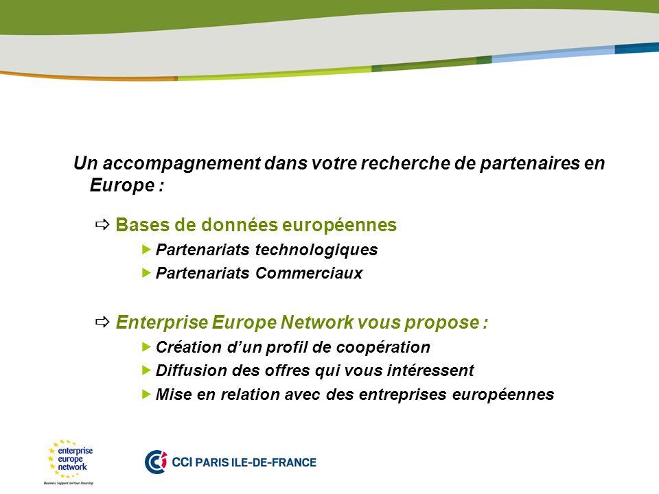 Un accompagnement dans votre recherche de partenaires en Europe :