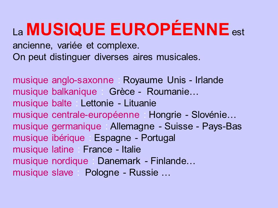 La MUSIQUE EUROPÉENNE est ancienne, variée et complexe.