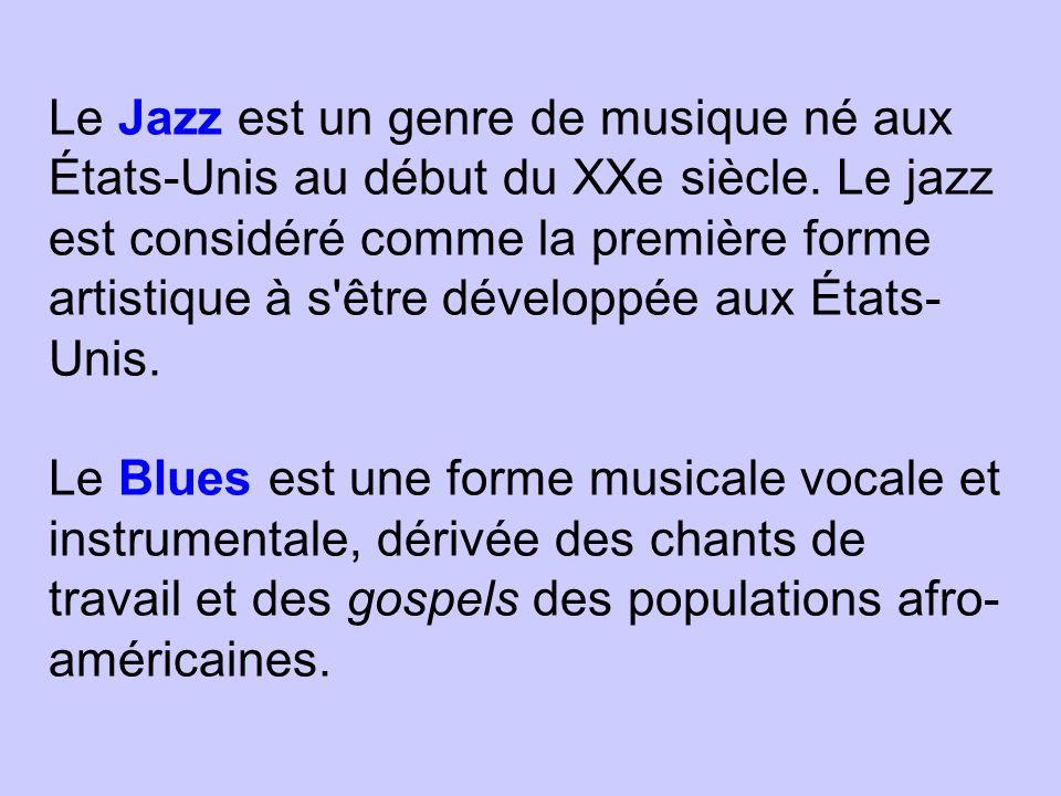 Le Jazz est un genre de musique né aux États-Unis au début du XXe siècle.