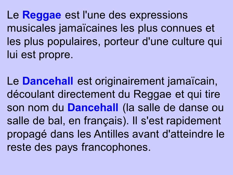 Le Reggae est l une des expressions musicales jamaïcaines les plus connues et les plus populaires, porteur d une culture qui lui est propre.