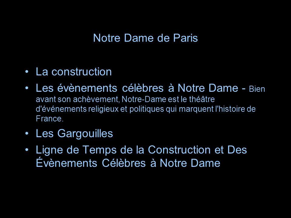 Notre Dame de Paris La construction.