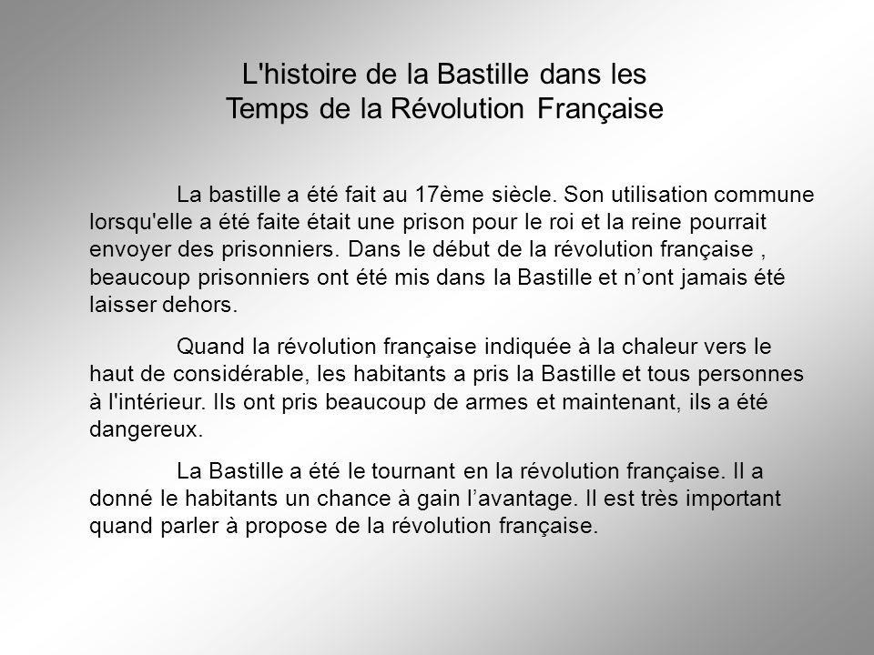 L histoire de la Bastille dans les Temps de la Révolution Française