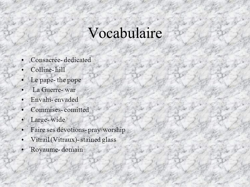 Vocabulaire Consacrée- dedicated Colline- hill Le pape- the pope