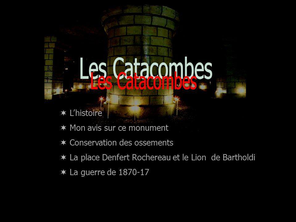 Les Catacombes L'histoire Mon avis sur ce monument