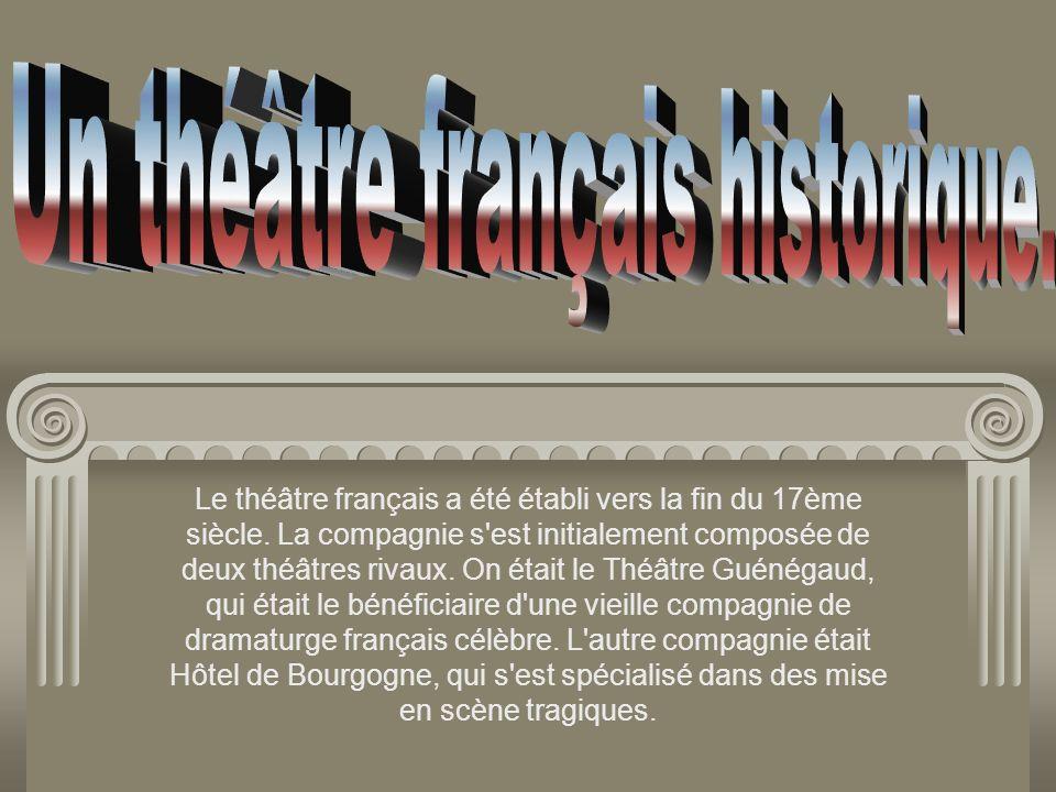 Un théâtre français historique.
