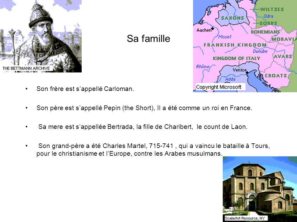Sa famille Son frère est s'appellé Carloman.
