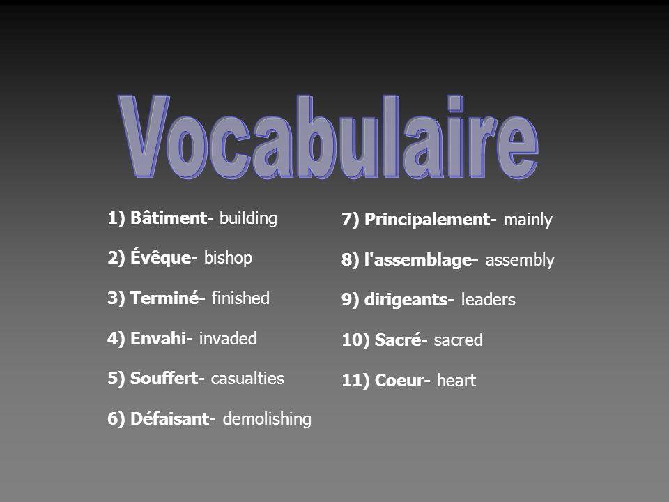 Vocabulaire 7) Principalement- mainly 1) Bâtiment- building