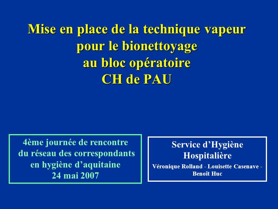 Mise en place de la technique vapeur pour le bionettoyage au bloc opératoire CH de PAU