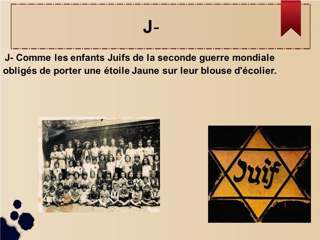 J- J- Comme les enfants Juifs de la seconde guerre mondiale