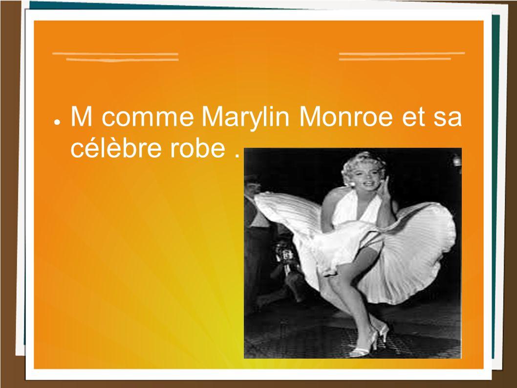 M comme Marylin Monroe et sa célèbre robe .