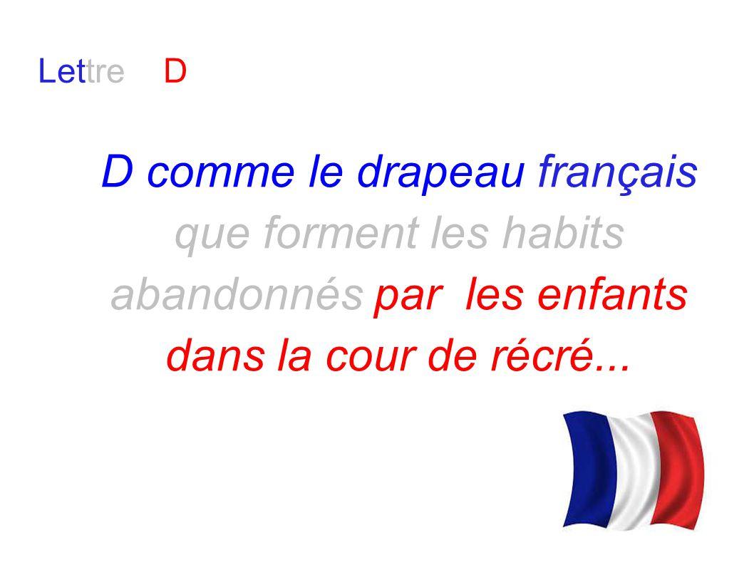 Lettre e D D comme le drapeau français que forment les habits abandonnés par les enfants dans la cour de récré...