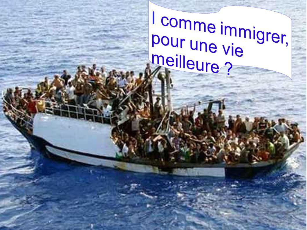 I comme immigrer, pour une vie meilleure
